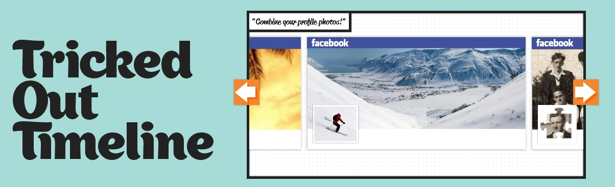 Tricked Out Timeline : Sublimez votre page facebook