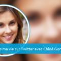 Vis ma vie sur Twitter avec Chloé