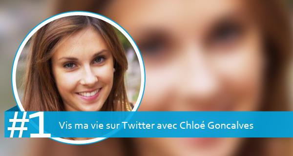 Vis ma vie sur Twitter avec Chloé Goncalves