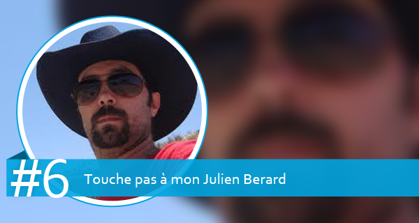 Touche pas à mon Julien Berard
