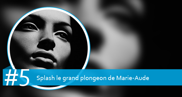 Splash, le grand plongeon de Marie-Aude